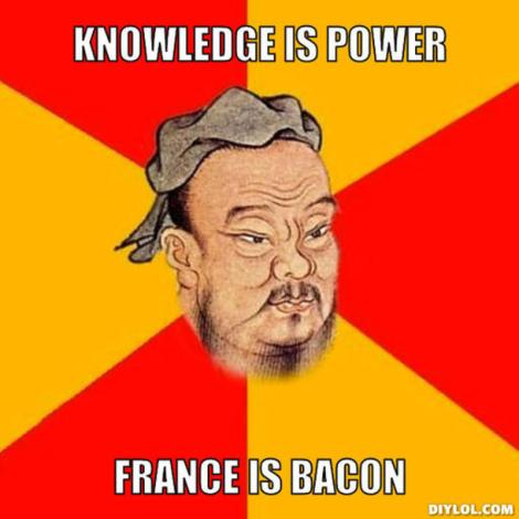 resized_confucius-says-meme-generator-knowledge-is-power-france-is-bacon-13c577