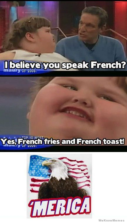 i-believe-you-speak-french-fat-girl.jpg